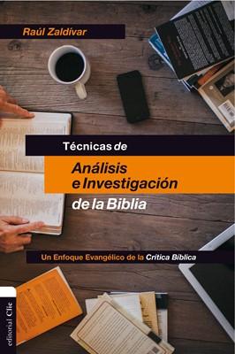 Técnicas de análisis e investigación de la Biblia. Un enfoque evangélico de la Crítica Bíblica