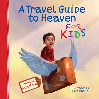 A Travel Guide to Heaven for Kids (Digital delivered electronically)