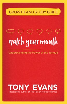 Watch Your Mouth Growth and Study Guide (Digital delivered electronically)