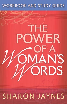 The Power of a Woman's Words Workbook and Study Guide (Digital delivered electronically)