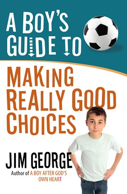 A Boy's Guide to Making Really Good Choices (Digital delivered electronically)