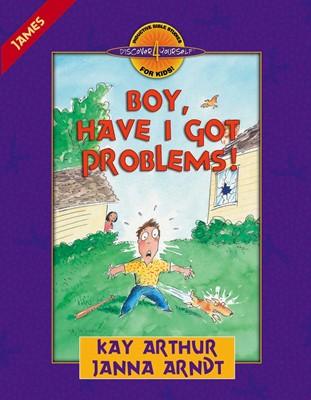 Boy, Have I Got Problems! (Digital delivered electronically)