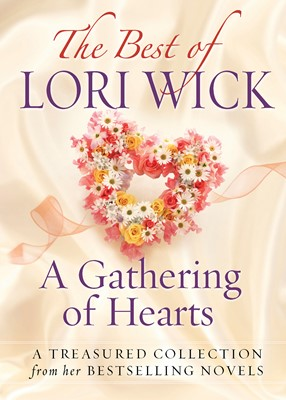 The Best of Lori Wick...A Gathering of Hearts (Digital delivered electronically)