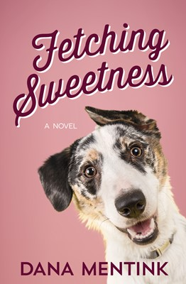 Fetching Sweetness (Digital delivered electronically)