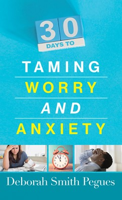 30 Days to Taming Worry and Anxiety (Digital delivered electronically)