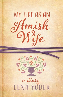 My Life as An Amish Wife (Digital delivered electronically)