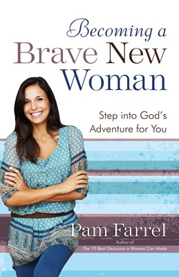Becoming a Brave New Woman (Digital delivered electronically)