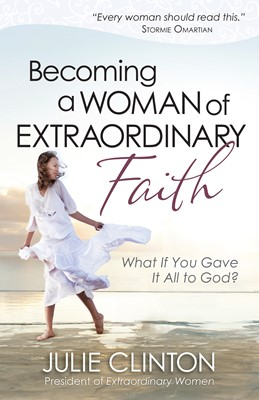Becoming a Woman of Extraordinary Faith (Digital delivered electronically)