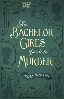 The Bachelor Girl's Guide to Murder (Digital delivered electronically)