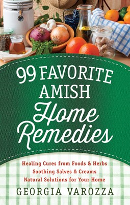99 Favorite Amish Home Remedies (Digital delivered electronically)