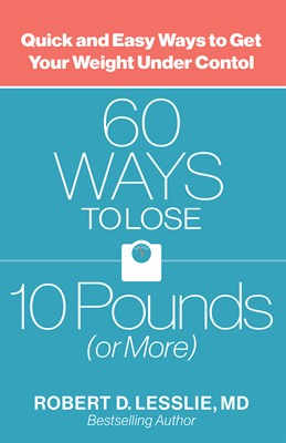 60 Ways to Lose 10 Pounds (or More) (Digital delivered electronically)