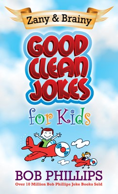 Zany and Brainy Good Clean Jokes for Kids (Digital delivered electronically)