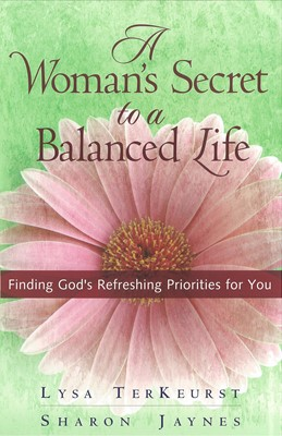 A Woman's Secret to a Balanced Life (Digital delivered electronically)