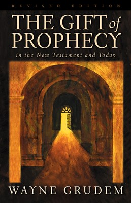 The Gift of Prophecy in the New Testament and Today (Revised Edition) (eBook)