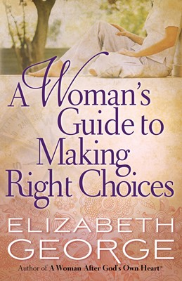 A Woman's Guide to Making Right Choices (Digital delivered electronically)