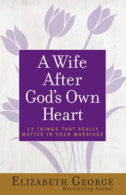 A Wife After God's Own Heart (Digital delivered electronically)