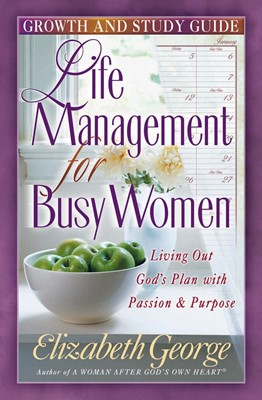 Life Management for Busy Women Growth and Study Guide (Digital delivered electronically)