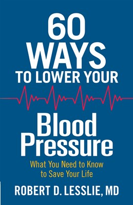 60 Ways to Lower Your Blood Pressure (Digital delivered electronically)