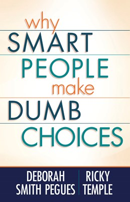 Why Smart People Make Dumb Choices (Digital delivered electronically)