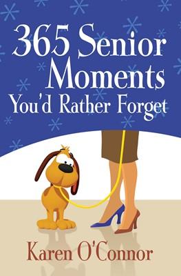 365 Senior Moments You'd Rather Forget (Digital delivered electronically)