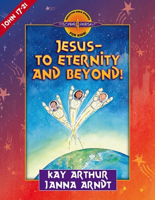 Jesus--to Eternity and Beyond! (Digital delivered electronically)