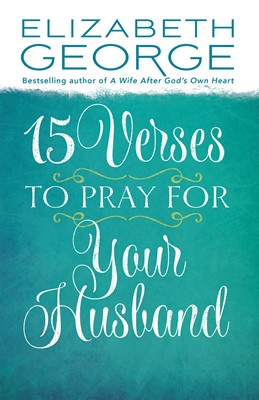 15 Verses to Pray for Your Husband (Digital delivered electronically)