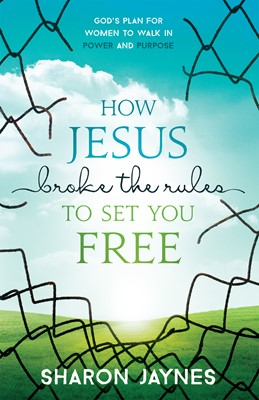 How Jesus Broke the Rules to Set You Free (Digital delivered electronically)