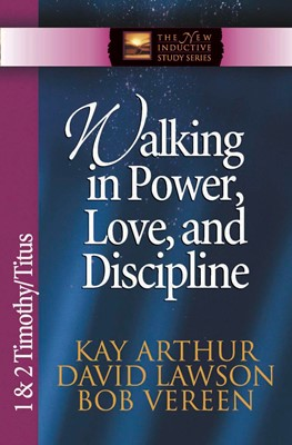 Walking in Power, Love, and Discipline (Digital delivered electronically)