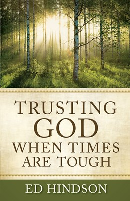 Trusting God When Times Are Tough (Digital delivered electronically)