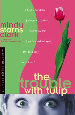 The Trouble with Tulip (Digital delivered electronically)