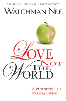 Love Not the World (eBook)