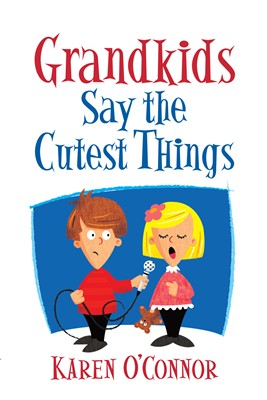 Grandkids Say the Cutest Things (Digital delivered electronically)