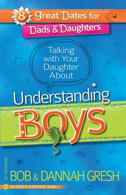 Talking with Your Daughter About Understanding Boys (Digital delivered electronically)
