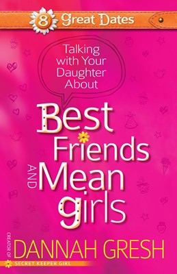 Talking with Your Daughter About Best Friends and Mean Girls (Digital delivered electronically)