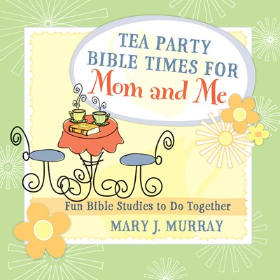 Tea Party Bible Times for Mom and Me (Digital delivered electronically)