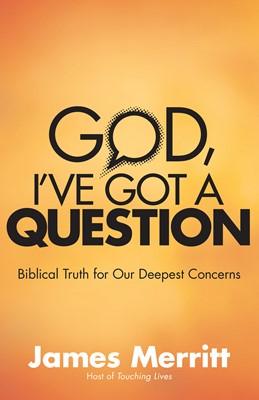 God, I've Got a Question (Digital delivered electronically)