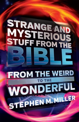 Strange and Mysterious Stuff from the Bible (Digital delivered electronically)