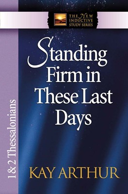 Standing Firm in These Last Days (Digital delivered electronically)