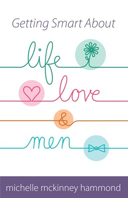 Getting Smart About Life, Love, and Men (Digital delivered electronically)
