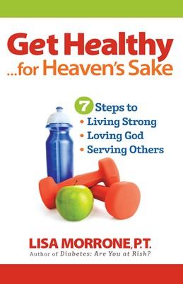 Get Healthy, for Heaven's Sake (Digital delivered electronically)