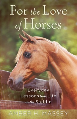 For the Love of Horses (Digital delivered electronically)