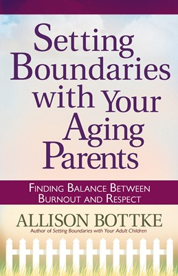 Setting Boundaries® with Your Aging Parents (Digital delivered electronically)