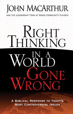 Right Thinking in a World Gone Wrong (Digital delivered electronically)