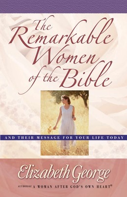 The Remarkable Women of the Bible (Digital delivered electronically)