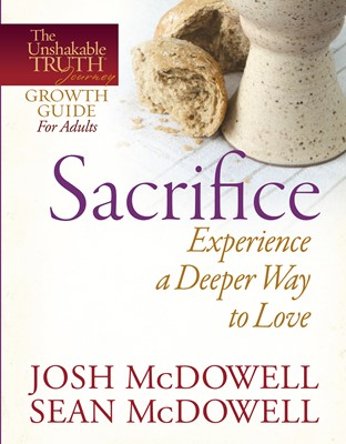 Sacrifice--Experience a Deeper Way to Love (Digital delivered electronically)