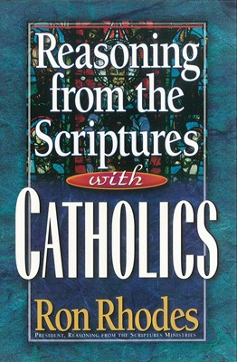 Reasoning from the Scriptures with Catholics (Digital delivered electronically)