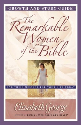 The Remarkable Women of the Bible Growth and Study Guide (Digital delivered electronically)
