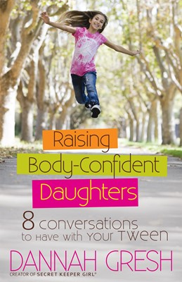 Raising Body-Confident Daughters (Digital delivered electronically)