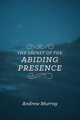 The Secret of the Abiding Presence (eBook)