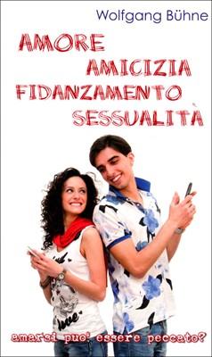 Amore Amicizia Fidanzamento Sessualità